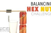 Balancing Hex Nut Challenge – Sick Science! #228