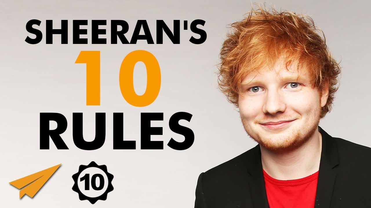 Ed Sheeran's Top 10 Rules For Success