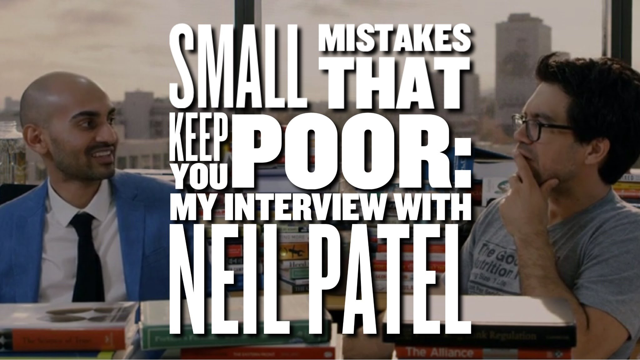 Neil Patel taalks about Small Mistakes That Keep You Poor