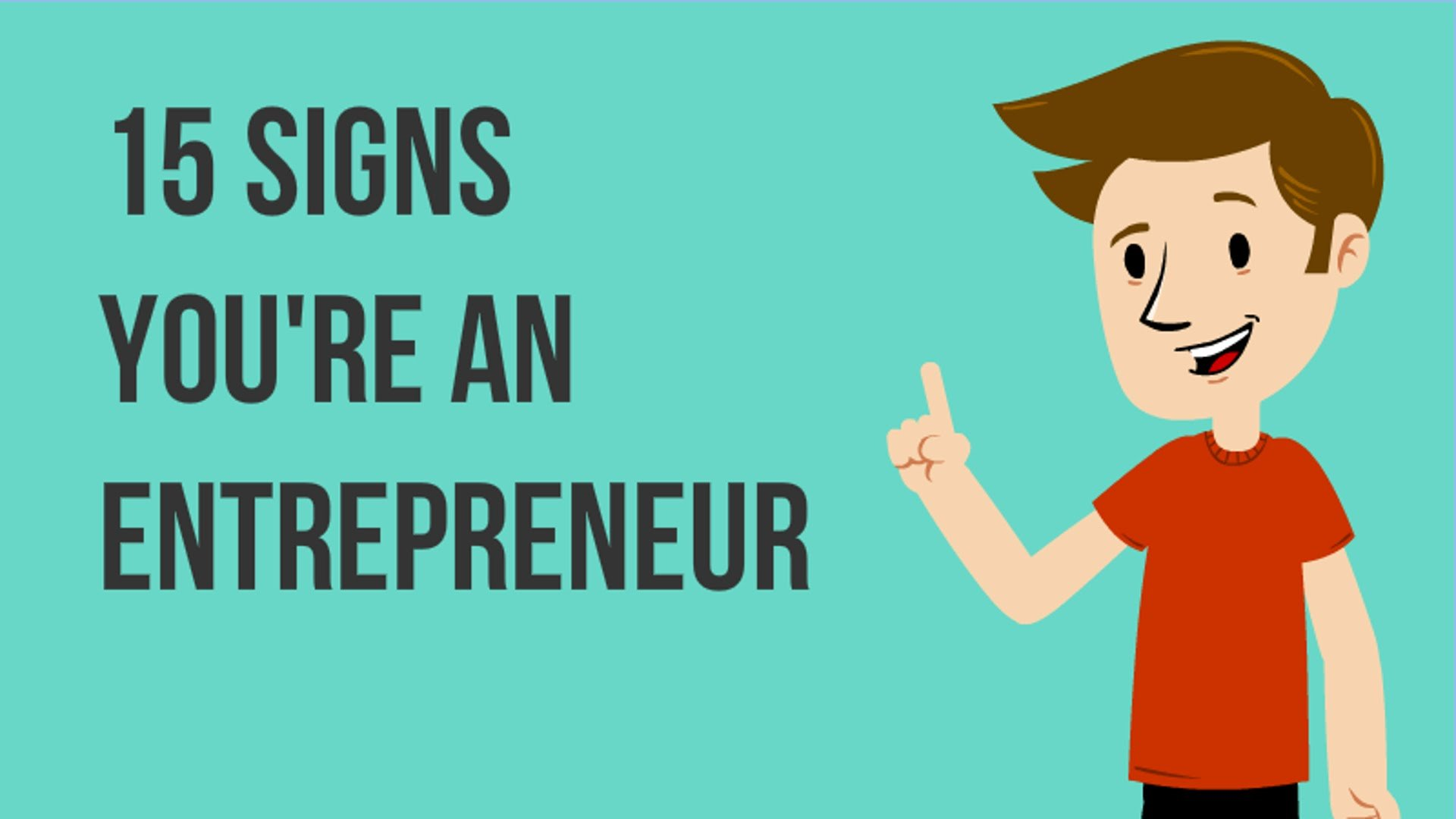 15 Signs you are an Entrepreneur