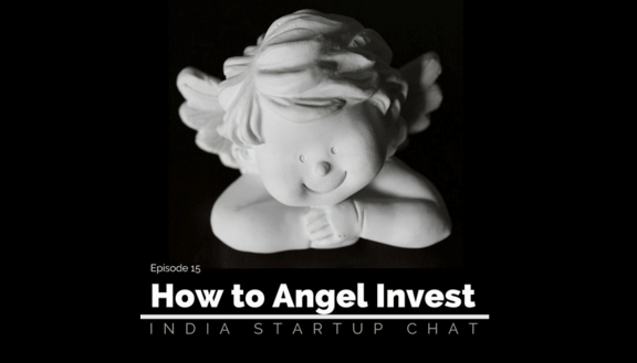 How to Angel Invest in India ? [Podcast]