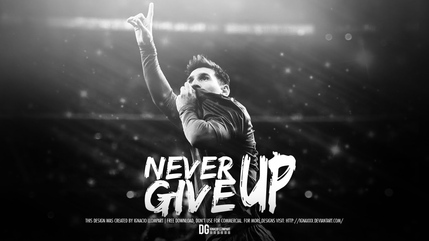 Messi's Never Give Up, Startup Inspiration!