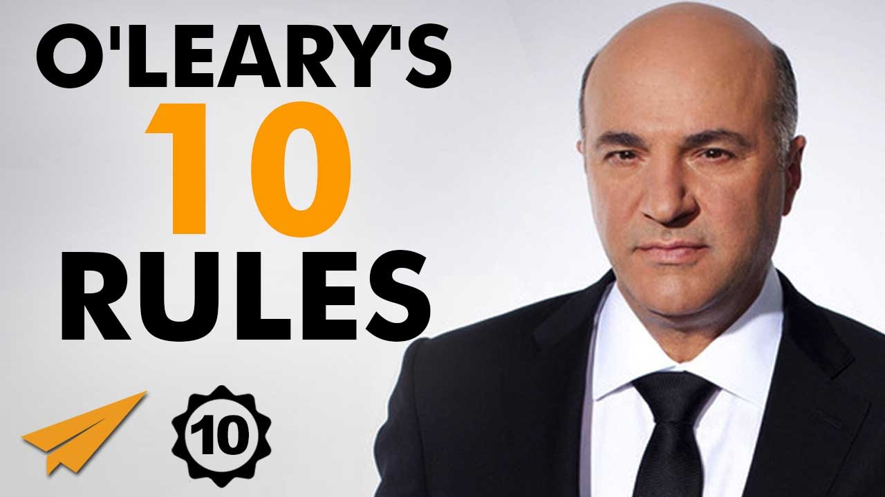 Kevin O'Leary's Top 10 Rules For Success