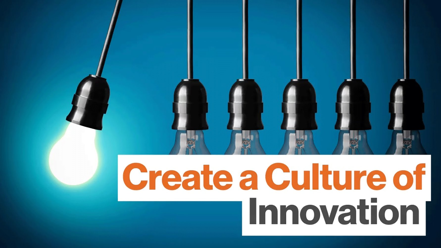 Create a Culture of Innovation !
