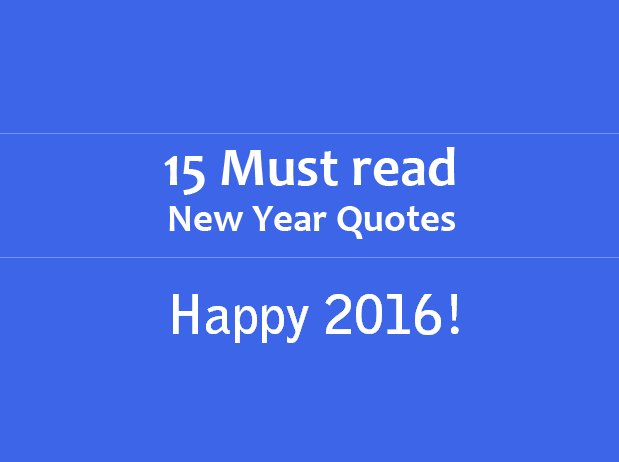 15 Newyear Quotes for 2016!