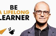 Be a lifelong LEARNER – Satya Nadella