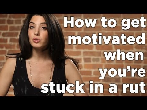 How To Get Motivated When You're Stuck In A Rut