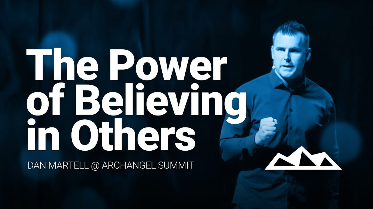 The Power of Believing In Others, Dan Martell