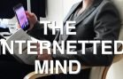 How the Internet Redesigns your Mind