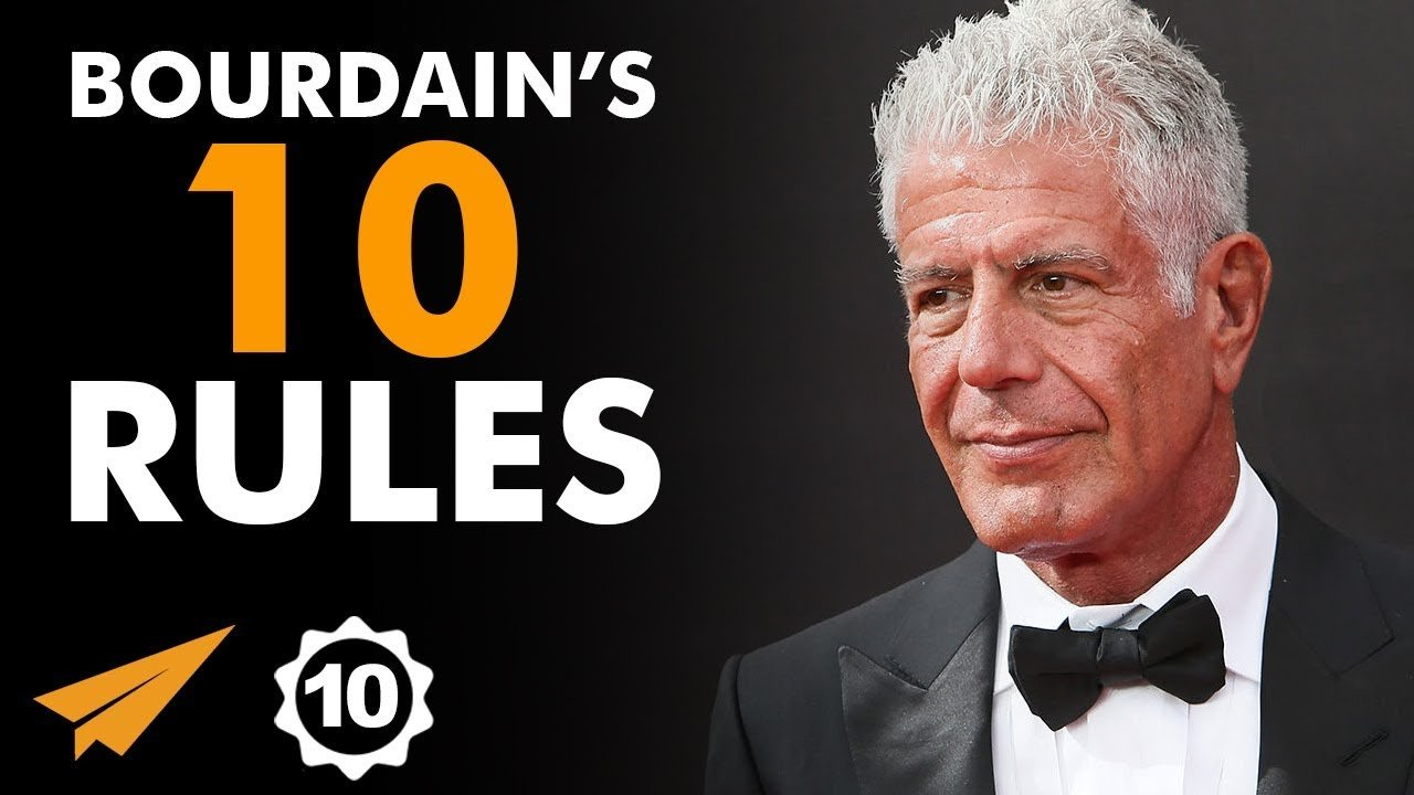 Anthony Bourdain's Top 10 Rules – A Tribute