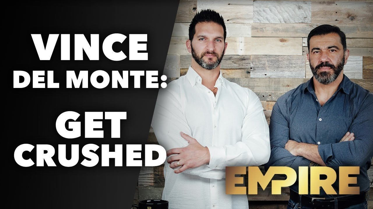 Empire: Insecurity, Growth and Crushing it in Business With Vince Del Monte