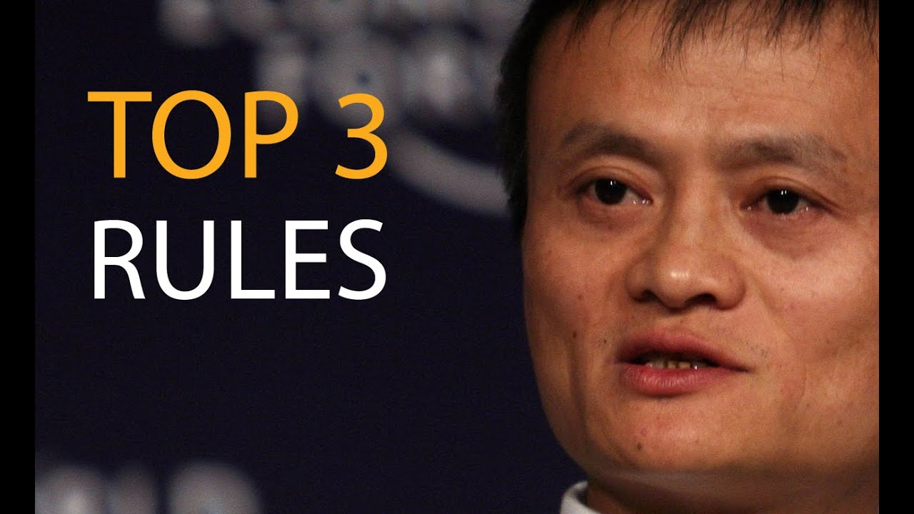Jack Ma All time 3 Rules