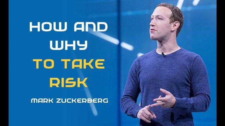 Mark zuckerberg's take on taking risk