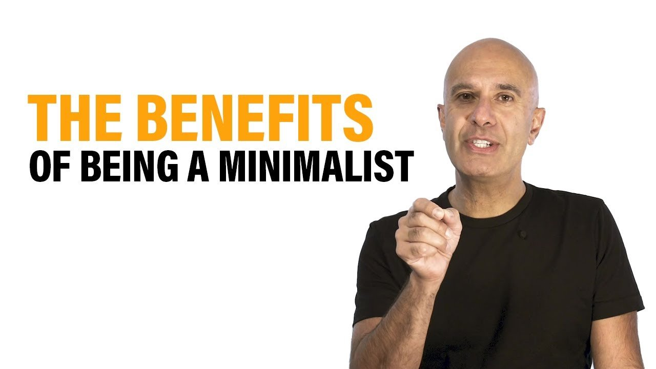 The Benefits of Being A Minimalist | Robin Sharma