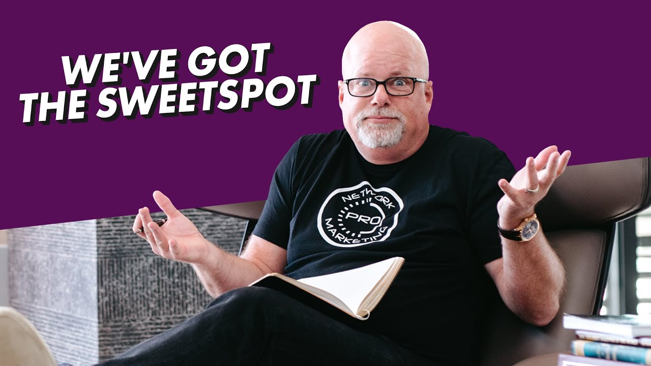 We've Got The Sweet Spot | Network Marketing Pro & Eric Worre