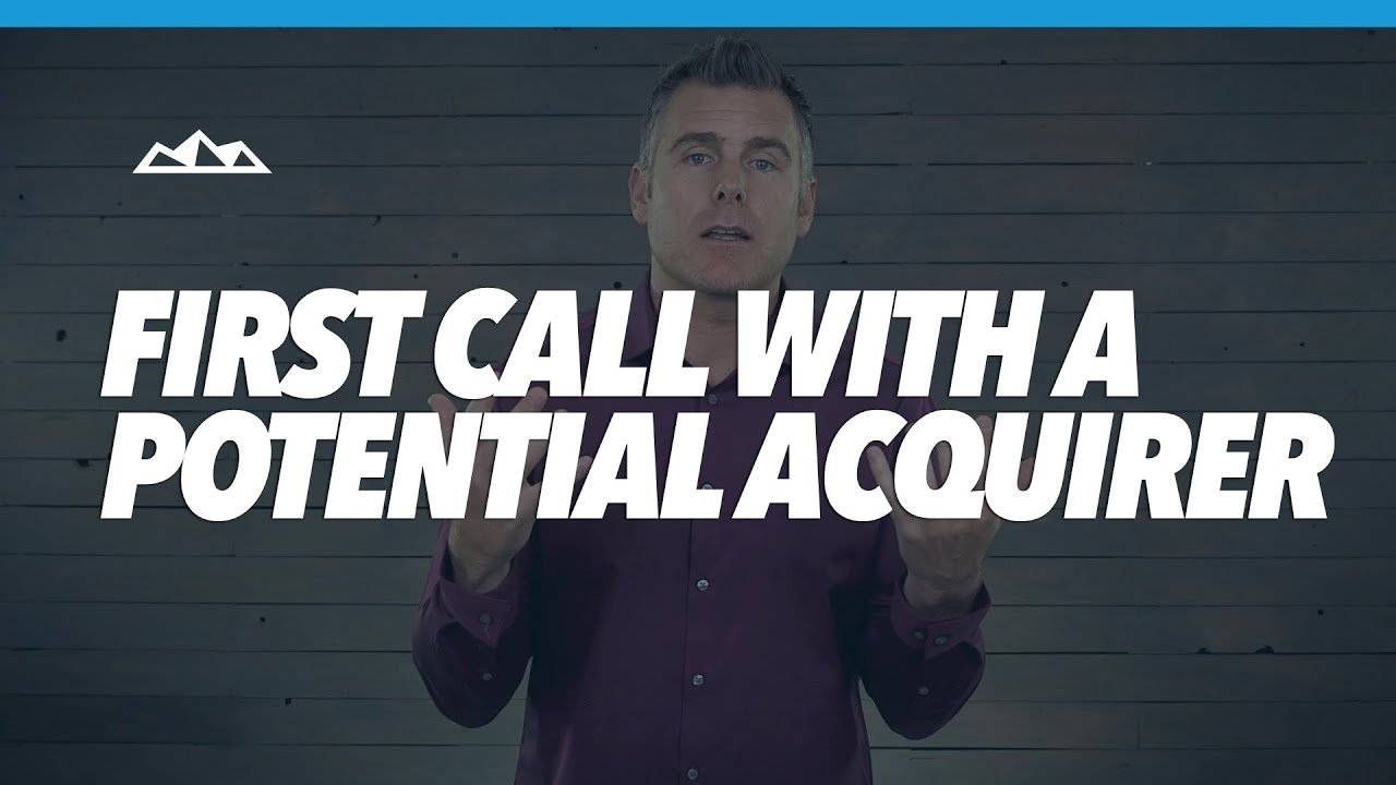 How To Conduct Your First Call With a Potential Acquirer