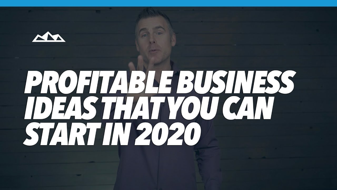 The 5 Most Profitable Business Ideas That You Can Start in 2020