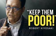 Robert Kiyosaki's taalk that Broke The Internet!!! KEEP THEM POOR!