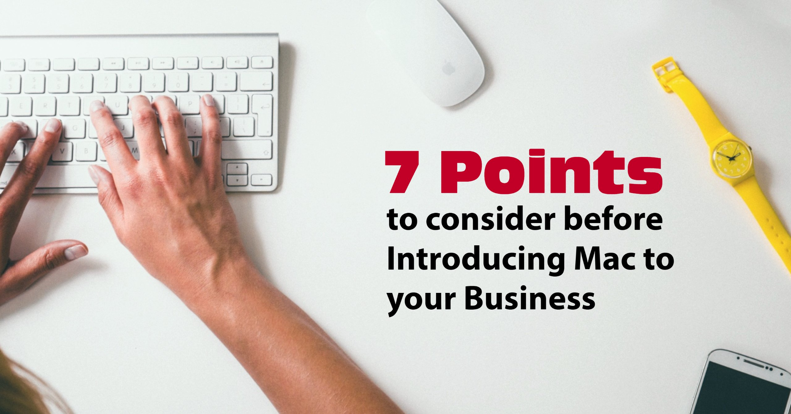7 Points to consider before Introducing Mac to your Business